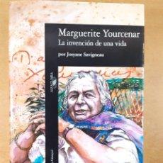 Libros de segunda mano: MARGUERITE YOURCENAR. LA INVENCION DE UNA VIDA / JOSYANE SAVIGNEAU / 1991. ALFAGUARA. Lote 269469233