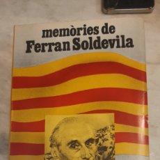 Libros de segunda mano: MEMORIES DE FERRAN SOLDEVILA AL LLARG DE LA MEVA VIDA. Lote 269602358