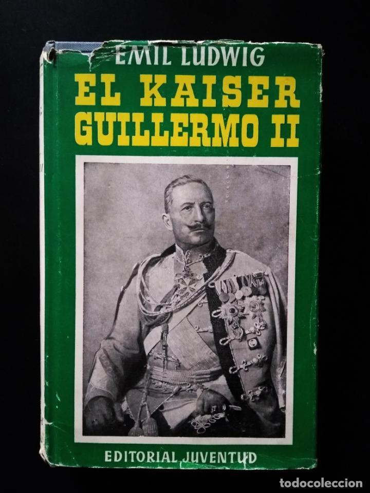 Libros de segunda mano: El Kaiser Guillermo II | Emil Ludwing | Editorial Juventud 1952 (4ª ed.) - Foto 2 - 269984433