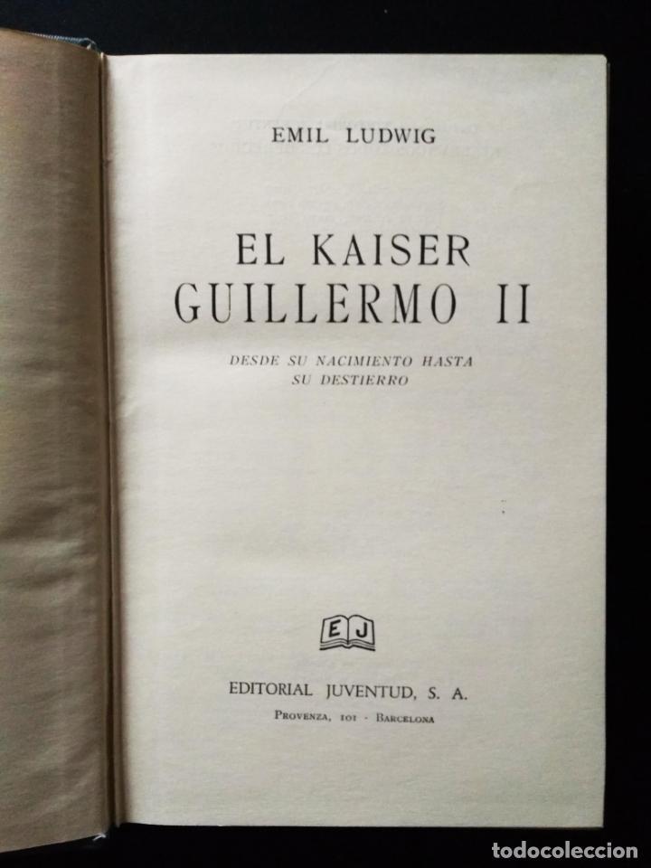 Libros de segunda mano: El Kaiser Guillermo II | Emil Ludwing | Editorial Juventud 1952 (4ª ed.) - Foto 4 - 269984433