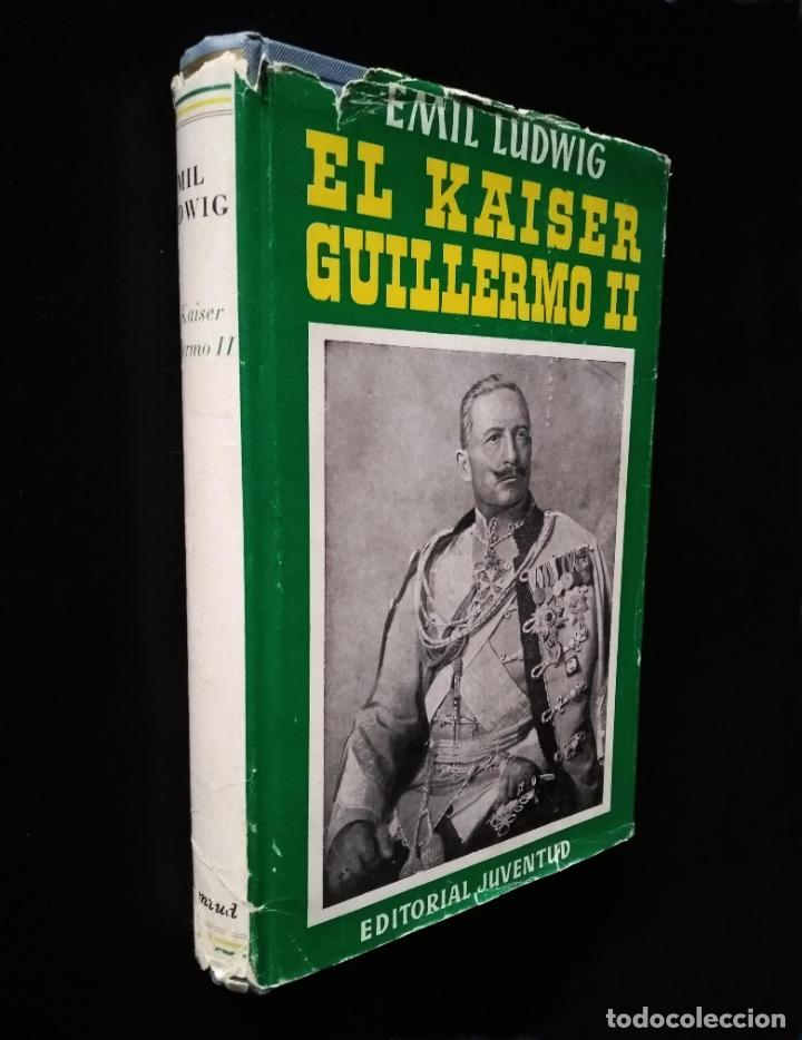 EL KAISER GUILLERMO II | EMIL LUDWING | EDITORIAL JUVENTUD 1952 (4ª ED.) (Libros de Segunda Mano - Biografías)