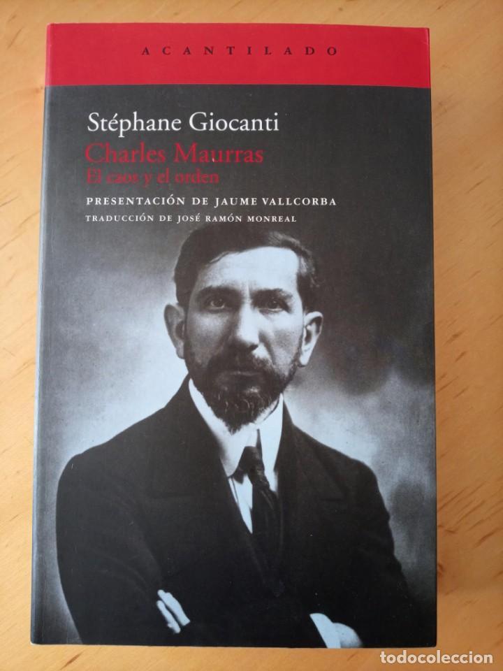 STEPHANE GIOCANTI CHARLES MAURRAS EL CAOS Y EL ORDEN (Libros de Segunda Mano - Biografías)