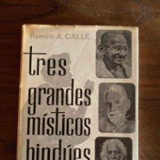 Libros de segunda mano: TRES GRANDES MISTICOS HINDUES. RAMIRO A. CALLE. EDICIONES CEDEL. Lote 270005843