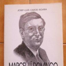 Libros de segunda mano: LLIBRE MARCEL.LI DOMINGO DE L´ESCOLA A LA REPUBLICA -J.LLUIS CAROD CM. Lote 270098783