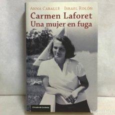 Libros de segunda mano: CARMEN LAFORET UNA MUJER EN FUGA, ANNA CABALLE - ISRAEL ROLON. Lote 270139338