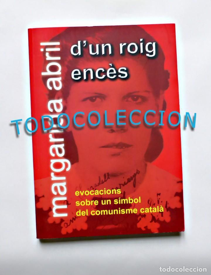 D'UN ROIG ENCÈS - MARGARIDA ABRIL (Libros de Segunda Mano - Biografías)