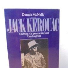 Libros de segunda mano: JACK KEROUAC. AMERICA Y LA GENERACION BEAT. UNA BIOGRAFIA. DENNIS MCNALLY. EDITORIAL PAIDOS 1992.. Lote 270600498