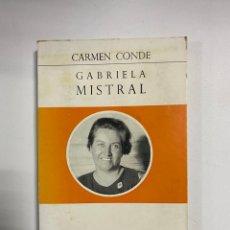 Libros de segunda mano: GABRIELA MISTRAL. CARMEN CONDE. E.P.E.S.A. MADRID, 1970. PAGS: 200. Lote 270683638