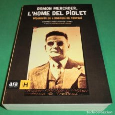 Libros de segunda mano: RAMON MERCADER, L´HOME DEL PIOLET. BIOGRAFÍA DE L´ASSASSÍ DE TROTSKI (LLIBRE COM NOU). Lote 270987863