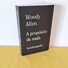 Libros de segunda mano: WOODY ALLEN - A PROPÓSITO DE NADA, AUTOBIOGRAFÍA - ALIANZA EDITORIAL 2020. Lote 271022813