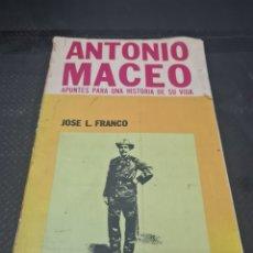Libros de segunda mano: ANTONIO MACEO, 1954, JOSÉ L. FRANCO. Lote 271842398