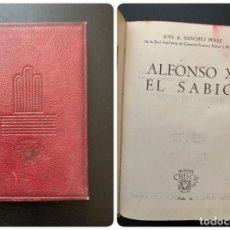 Libros de segunda mano: ALFONSO X, EL SABIO. JOSE A. SANCHEZ PEREZ. AGUILAR EDITOR. CRISOL Nº 30. MADRID, 1944. Lote 271961143