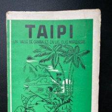 Libros de segunda mano: TAIPI. UN VALLE DE CANIBALES EN LAS ISLAS MARQUESAS. HERMAN MELVILLE. 2ª ED. MADRID, 1943. PAGS: 258. Lote 271962238