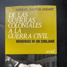 Libros de segunda mano: DE LAS GUERRA COLONIALES A LA GUERRA CIVIL. MANUEL BASTOS ANSART. ED ARIEL. BARCELONA, 1969. Lote 271977523