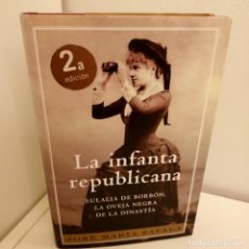 Libros de segunda mano: LA INFANTA REPUBLICANA, JOSE MARIA ZAVALA, BIOGRAFIA / BIOGRAPHY, PLAZA & JANES, 2008. Lote 272069048