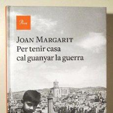 Livros em segunda mão: MARGARIT, JOAN - PER TENIR CASA CAL GUANYAR LA GUERRA. INFÀNCIA, ADOLESCÈNCIA, PRIMERA JOVENTUT - BA. Lote 272213838