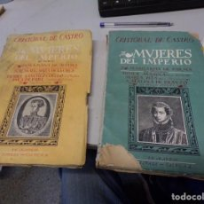 Libros de segunda mano: DOS LIBROS MUJERES DEL IMPERIO POR CRISTOBAL DE CASTRO 1943. Lote 272353603