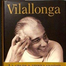 Livros em segunda mão: LA CRUDA Y TIERNA VERDAD - JOSÉ LUIS DE VILALLONGA - PLAZA & JANÉS -. Lote 272593228