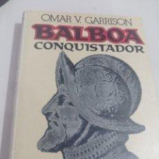 Libros de segunda mano: BALBOA EL CONQUISTADOR OMAR V. GARRISON REF. UR CAJA 4. Lote 273734983