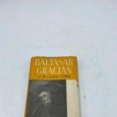 Libros de segunda mano: BALTASAR GRACIÁN. POR J.M. GARCÍA LÓPEZ. EDITORIAL LABOR. 1947. PAGS: 247. Lote 274303953