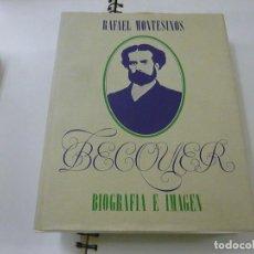 Libros de segunda mano: RAFAEL MONTESINOS. BECQUER, BIOGRAFÍA E IMAGEN. - N 1. Lote 275869803