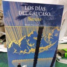 Libros de segunda mano: LOS DÍAS DEL CÁUCASO. BEANINE. Lote 276453843