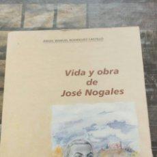Libros de segunda mano: VIDA Y OBRA JOSÉ NOGALES COTEGANA (HUELVA). Lote 276486698