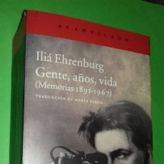 Livros em segunda mão: ILIA EHRENBURG: GENTE, AÑOS, VIDA (MEMORIAS 1891-1967). ACANTILADO, 2014. PRIMERA EDICION.. Lote 276707893
