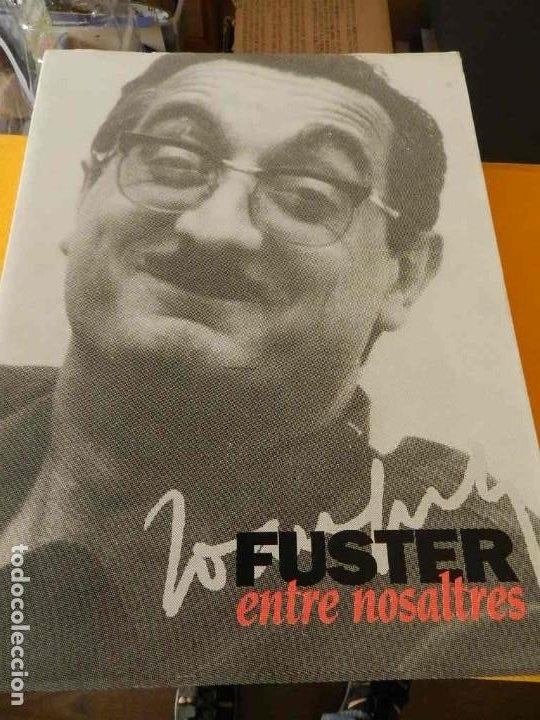 JOAN FUSTER, ENTRE NOSALTRES. GENERALITAT VALENCIANA - CONSELLERIA DE CULTURA 1993 (Libros de Segunda Mano - Biografías)