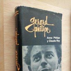 Libros de segunda mano: GERARD PHILIPE - ANNE PHILIPE; CLAUDE ROY. Lote 276911878