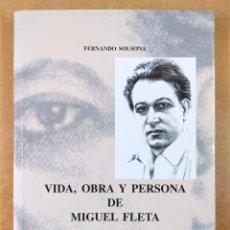Libros de segunda mano: VIDA, OBRA Y PERSONA DE MIGUEL FLETA / FERNANDO SOLSONA / COLECCION LOS ARAGONESES / 1998. Lote 277018273