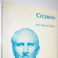 Libros de segunda mano: CICERON - JOSE MIGUEL BAÑOS - PEQUEÑO FORMATO. Lote 277051933