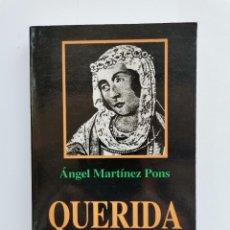 Libros de segunda mano: QUERIDA JUANA ANGEL MARTÍNEZ PONS LA BELTRANEJA PRIMERA EDICIÓN 1998. Lote 277066363