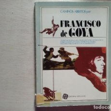 Libros de segunda mano: LIBRO CAMINOS ABIERTO POR FRANCISCO DE GOYA EDITORIAL HERNANDO. Lote 277070013