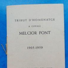 Libros de segunda mano: PRADES TARRAGONA HOMENATGE MELCIOR FONT AUTOR GOIGS ABELLERA1961. Lote 277105238