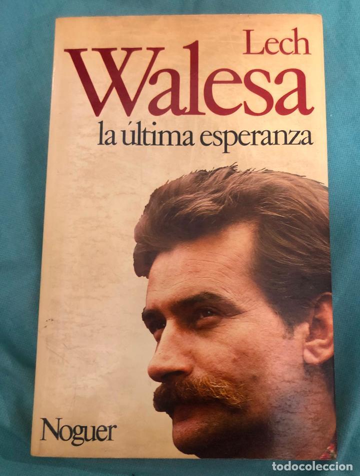 LIBRO LECH WALESA LA ULTIMA ESPERANZA POLONIA LIDER SOLIDARIDAD SOLIDARNOSC BIOGRAFIA HISTORIA (Libros de Segunda Mano - Biografías)