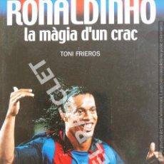 Libros de segunda mano: RONALDINHO - LA MAGIA D' UN CRAC - COLECCION SPORT - EN CATALAN. Lote 277119278