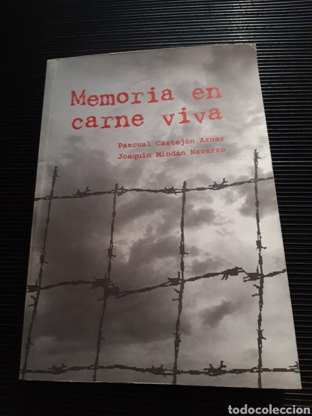 MEMORIA EN CARNE VIVA PASCUAL CASTEJON JOAQUÍN MINDAN (Libros de Segunda Mano - Biografías)