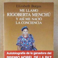 Libros de segunda mano: ME LLAMO RIGOBERTA MENCHÚ Y ASÍ ME NACIÓ LA CONCIENCIA / ELIZABETH BURGOS / 1995. SEIX BARRAL. Lote 277451823