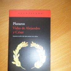 Libros de segunda mano: PLUTARCO - VIDAS DE ALEJANDR Y CESAR - EDITORIAL ACANTILADO - DISPONGO DE MAS LIBROS. Lote 277582573