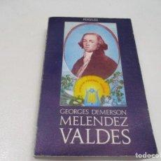 Libros de segunda mano: GEORGES DEMERSON DON JUAN MELÉNDEZ VALDÉS Y SU TIEMPO I (1754-1817) W8275. Lote 277740578