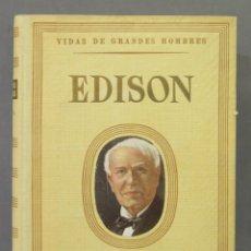 Libros de segunda mano: EDISON. VIDAS DE GRANDES HOMBRES. Lote 278325373