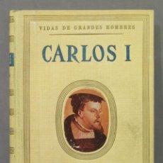Libros de segunda mano: CARLOS I. VIDAS DE GRANDES HOMBRES. Lote 278325478