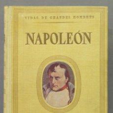 Libros de segunda mano: NAPOLEON. VIDAS DE GRANDES HOMBRES. Lote 278325518