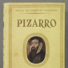 Libros de segunda mano: PIZARRO. VIDAS DE GRANDES HOMBRES. Lote 278325543