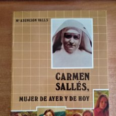 Libros de segunda mano: CARMEN SALLÉS, MUJER DE AYER Y DE HOY, Mª ASUNCIÓN VALLS, 1986. Lote 278379118