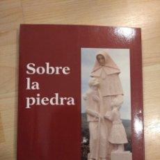 Libros de segunda mano: 'SOBRE LA PIEDRA'. VIRGINA LLÁCER. Lote 278380033