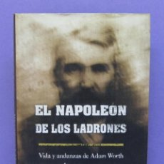 Libros de segunda mano: ADAM WORTH / EL AUTÉNTICO MORIARTY / EL NAPOLEÓN DE LOS LADRONES - BEN MACINTYRE - TAPA DURA. Lote 278383153
