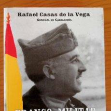 Libri di seconda mano: FRANCO, MILITAR RAFAEL CASAS DE LA VEGA. Lote 278514168