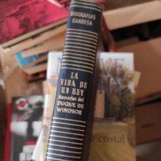 Libros de segunda mano: LA VIDA DE UN REY: MEMORIAS DEL DUQUE DE WÍNDSOR.- EDUARDO VIII. Lote 278837743